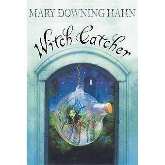 Witch Catcher by Mary Downing Hahn - 9780547577142 Book