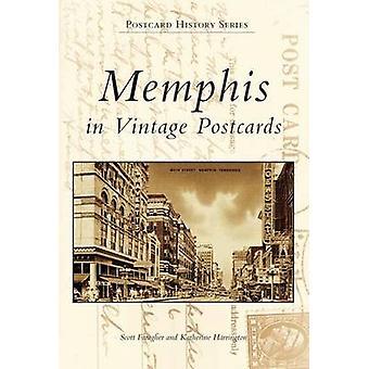 Memphis in Vintage Postcards by Scott Faragher - Katherine Harrington