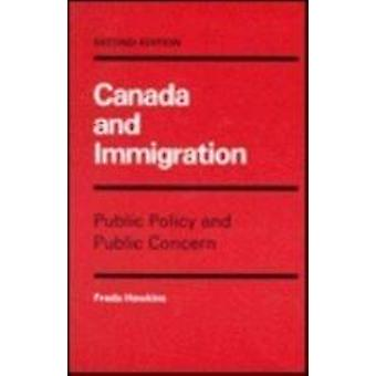 Canada and Immigration - Public Policy and Public Concern by Freda Haw