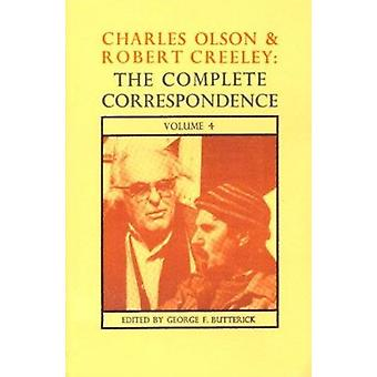 Complete Correspondence - v.4 by Charles Olson - Robert Creeley - Geor