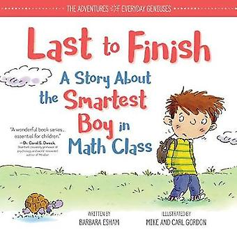 Last to Finish - A Story About the Smartest Boy in Math Class by Barba