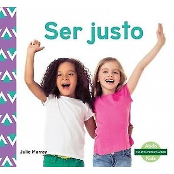 Ser Justo (Fairness) by Julie Murray - 9781532106217 Book