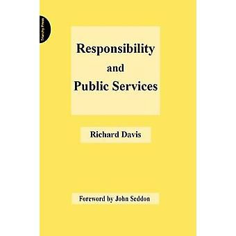 Responsibility and Public Services by Richard Davis - 9781909470835 B
