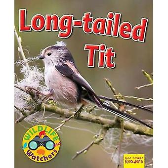 Wildlife Watchers - Long-Tailed Tit - 2017 by Ruth Owen - 9781911341192