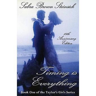Timing Is Everything by Sabra Brown Steinsiek - 9781932926392 Book