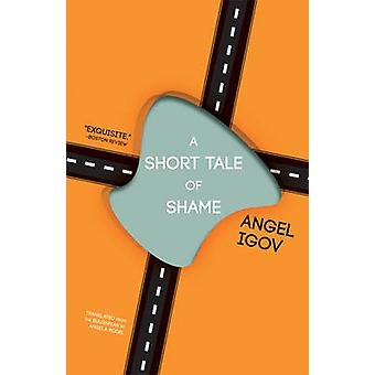A Short Tale of Shame by Angel Igov - 9781934824764 Book