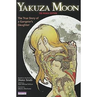 Yakuza Moon - True Story of a Gangster's Daughter (The Manga Edition)