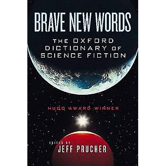 Brave New Words - The Oxford Dictionary of Science Fiction by Jeff Pru