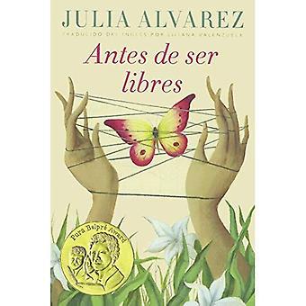 Anter de Ser Libre (før vi var gratis)