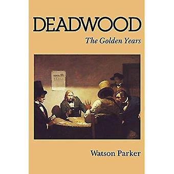 Deadwood: de gouden jaren