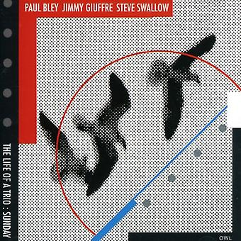 Bley/Giuffre/Swallow - Life of a Trio: Sunday [CD] USA import