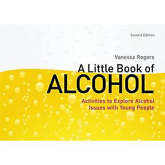 A Little Book of Alcohol - Activities to Explore Alcohol Issues with Y