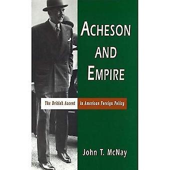 Acheson e Impero: l'accento britannico nella politica estera americana