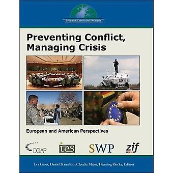 Preventing Conflict Managing Crisis by Edited by Henning Riecke