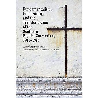 Fundamentalism, Fundraising, and the Transformation of the Southern Baptist Convention, 1919-1925 (America's Baptists)