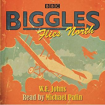 Biggles Flies North by W E Johns