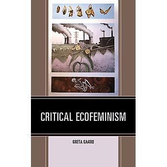 Critical Ecofeminism by Greta Gaard