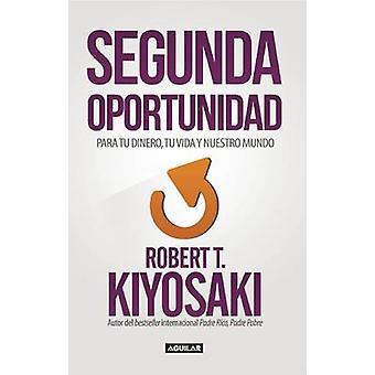 Segunda Oportunidad by Robert Kiyosaki - 9781941999356 Book