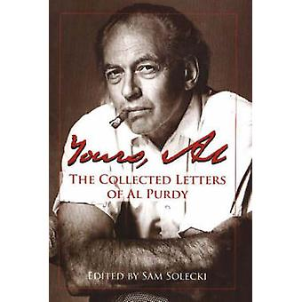 Yours Al  The Collected Letters of Al Purdy by Edited by Sam Solecki