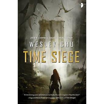 Time Siege by Wesley Chu - 9780857666321 Book