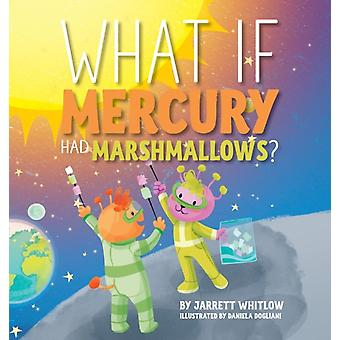 What if Mercury had Marshmallows by Whitlow & Jarrett