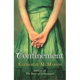 Confinement by McMahon & Katharine