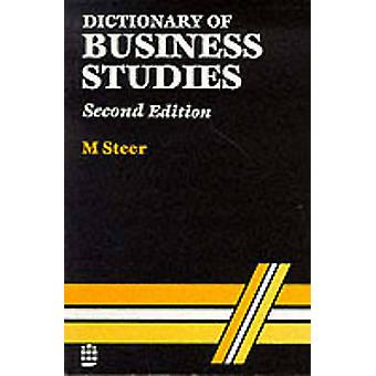 Dictionary of Business Studies by Steer & M.