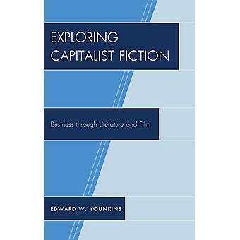 Utforska kapitalistisk fiktion genom litteratur och film av Edward W Younkins