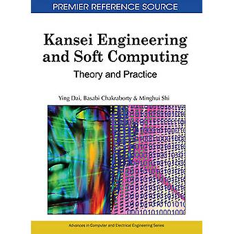 Kansei Engineering and Soft Computing Theory and Practice by Dai & Ying