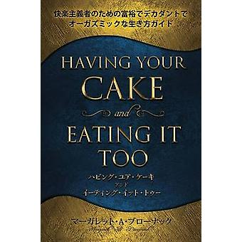 Having Your Cake  Eating it Too Japanese by Braunack & Margaret A.