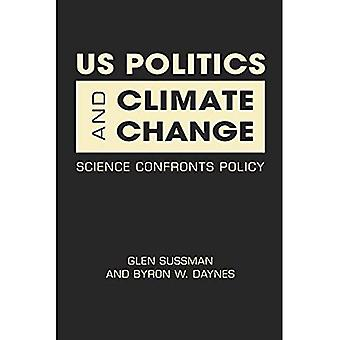 US Politics and Climate Change: Science Confronts Policy