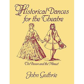 Historical Dances for the Theatre The Pavan  the Minuet by Guthrie & John