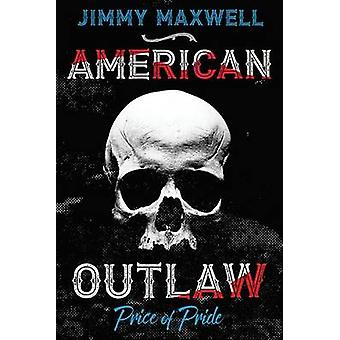 American Outlaw  Price of Pride by Maxwell & Jimmy