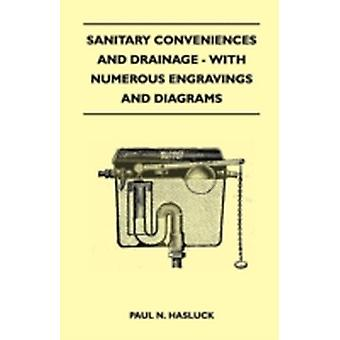 Sanitary Conveniences And Drainage  With Numerous Engravings And Diagrams by Hasluck & Paul N.