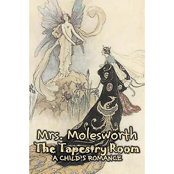 Tapestry Room von Mrs Molesworth Fiction historische Mrs Molesworth
