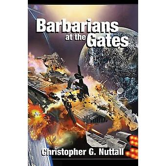 Barbarians at the Gates by Nuttall & Christopher G.