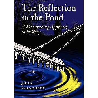 The Reflection in the Pond by Chandler & John