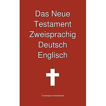 Das Neue Testament Zweisprachig Deutsch  Englisch by Transcripture International