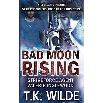 Bad Moon Rising Strikeforce Agent Valerie Inglewood by Wilde & T.K.