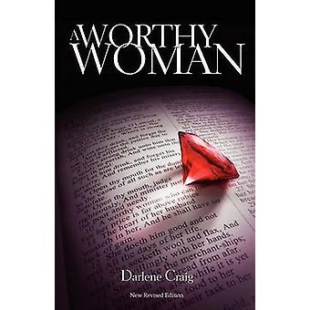 A Worthy Woman by Craig & Darlene