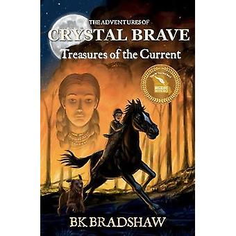 The Adventures of Crystal Brave Treasures of the Current by Bradshaw & B.K.