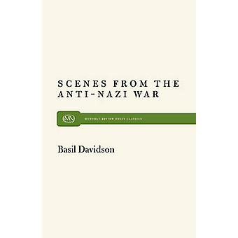 Scenes From the AntiNazi War by Davidson & Basil
