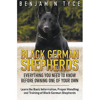 Black German Shepherds Everything You Need To Know Before Owning One of Your Own Black German Shepherds Everything You Need To Know Before Owning One of Your Own by Tyce & Benjamin