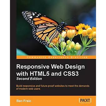 Responsive Web Design with HTML5 and CSS3  Second Edition by Frain & Ben