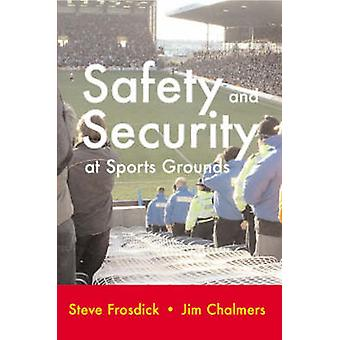 Safety and Security at Sports Grounds by Frosdick & S.