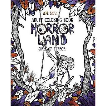 Adult Coloring Book Horror Land Girls of Terror Book 2 by Shah & A.M.