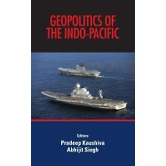 Geopolitics of the IndoPacific by Kaushiva & Pradeep
