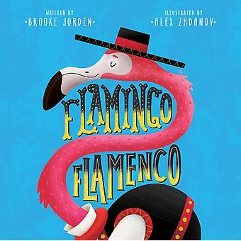Flamingo Flamenco by Brooke Jorden