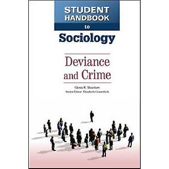 Student Handbook to Sociology - Deviance and Crime by Glenn W. Muscher
