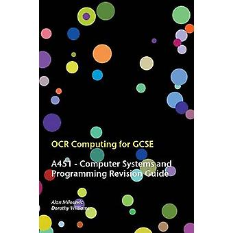 OCR Computing for GCSE - A451 Revision Guide by Alan Milosevic - 9780